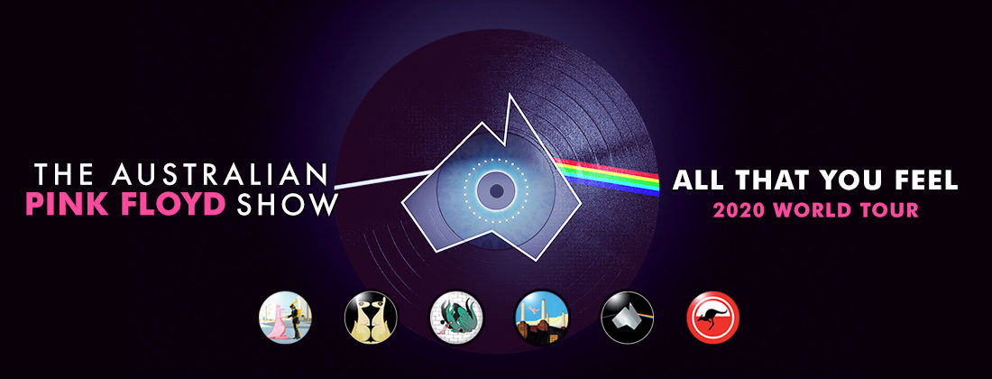 The Australian Pink Floyd Show- All That You Feel World Tour 2020